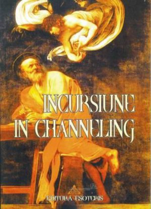 Incursiune in Channeling